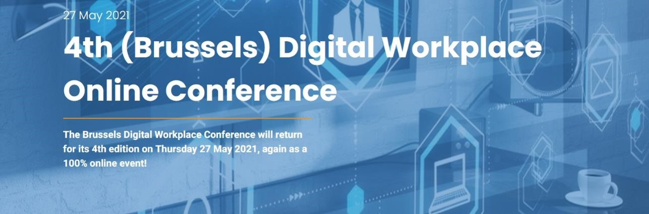 4th (Brussels) Digital Workplace Online Conference - 27 May 2021
